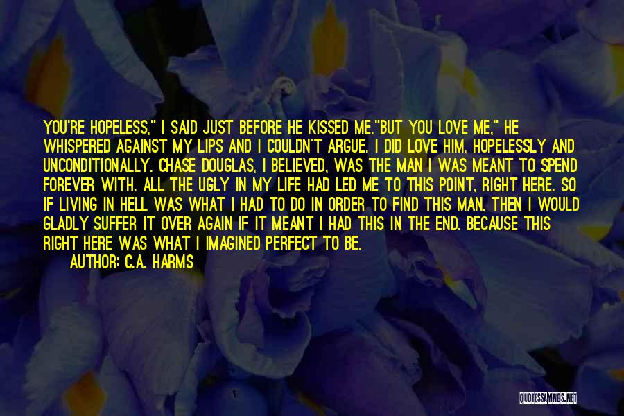 Argue And Love Quotes By C.A. Harms