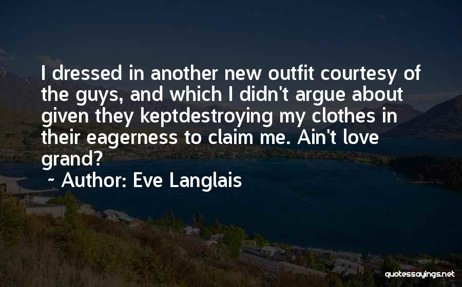 Argue And Love Quotes By Eve Langlais