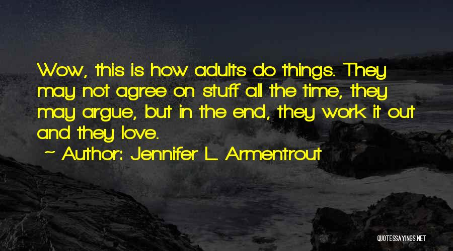 Argue And Love Quotes By Jennifer L. Armentrout