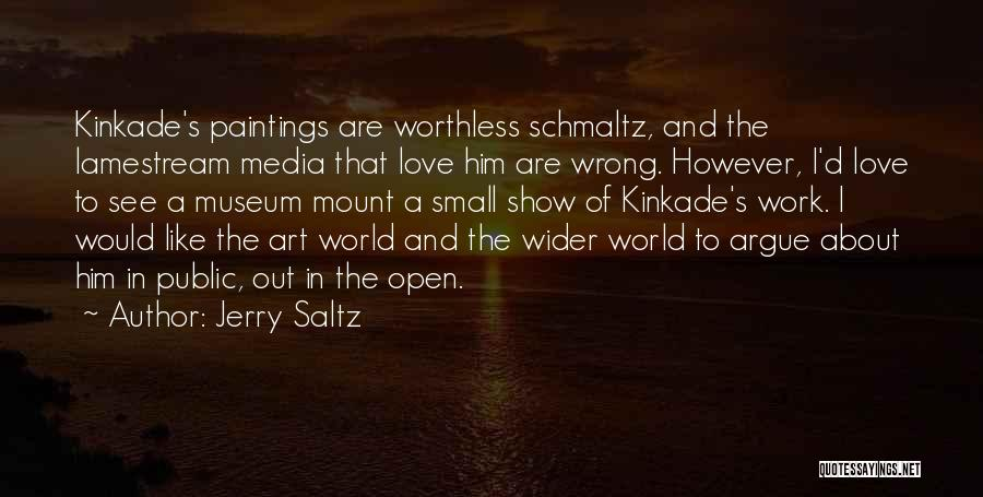 Argue And Love Quotes By Jerry Saltz