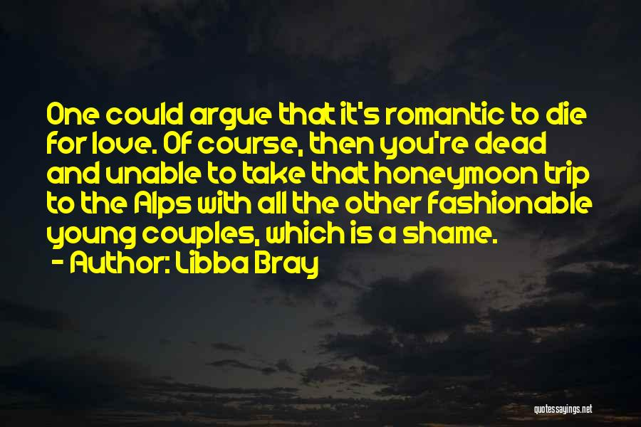 Argue And Love Quotes By Libba Bray