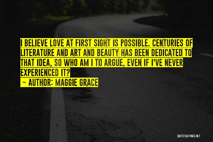 Argue And Love Quotes By Maggie Grace