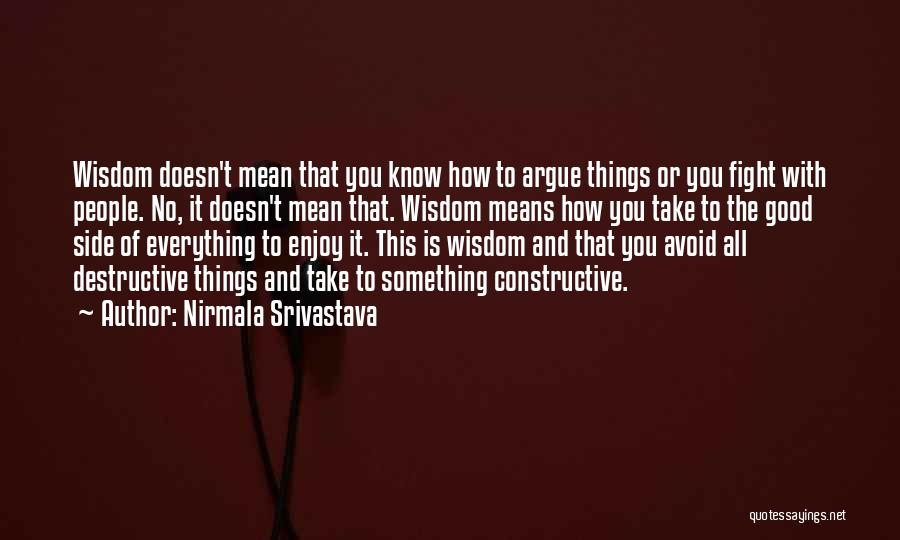 Argue And Love Quotes By Nirmala Srivastava