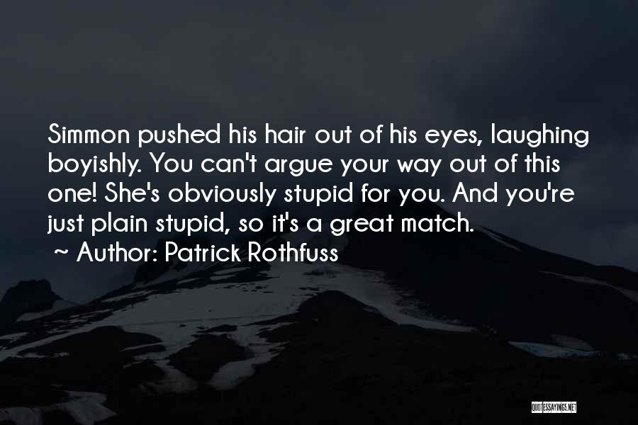 Argue And Love Quotes By Patrick Rothfuss
