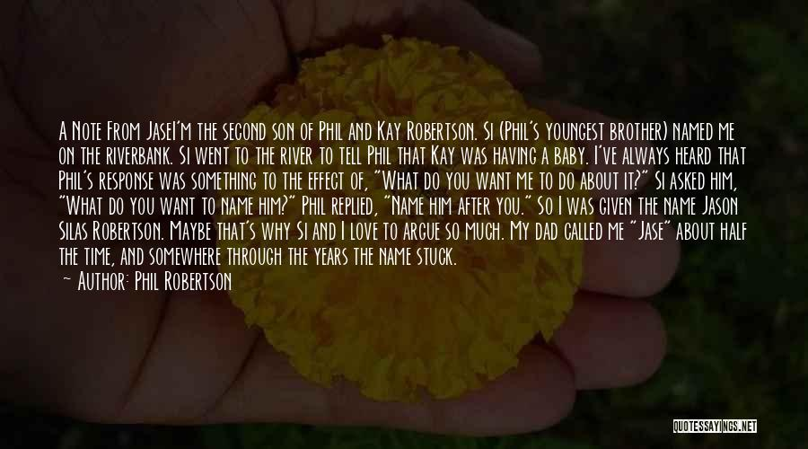 Argue And Love Quotes By Phil Robertson