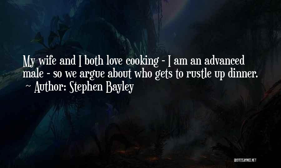 Argue And Love Quotes By Stephen Bayley