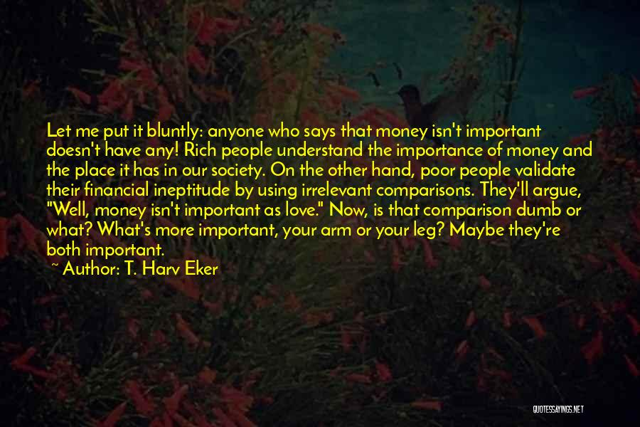 Argue And Love Quotes By T. Harv Eker