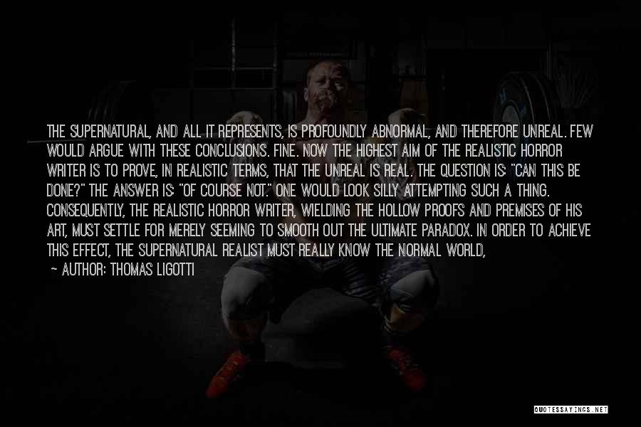 Argue And Love Quotes By Thomas Ligotti