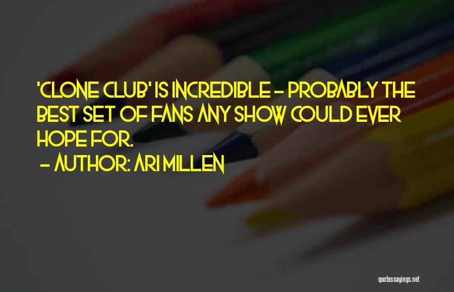 Ari Millen Quotes 994882