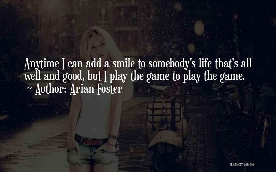 Arian Foster Quotes 2216634