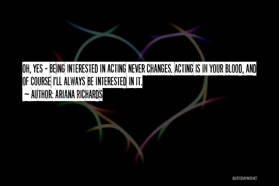 Ariana Richards Quotes 1492135