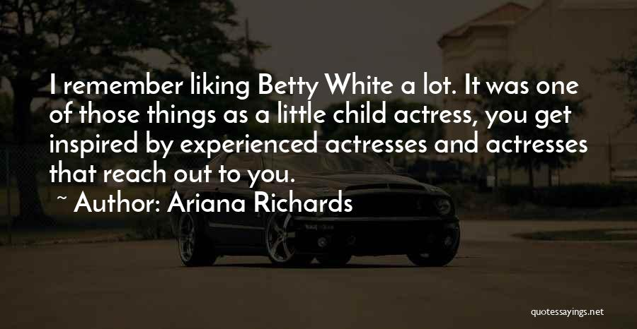 Ariana Richards Quotes 883685