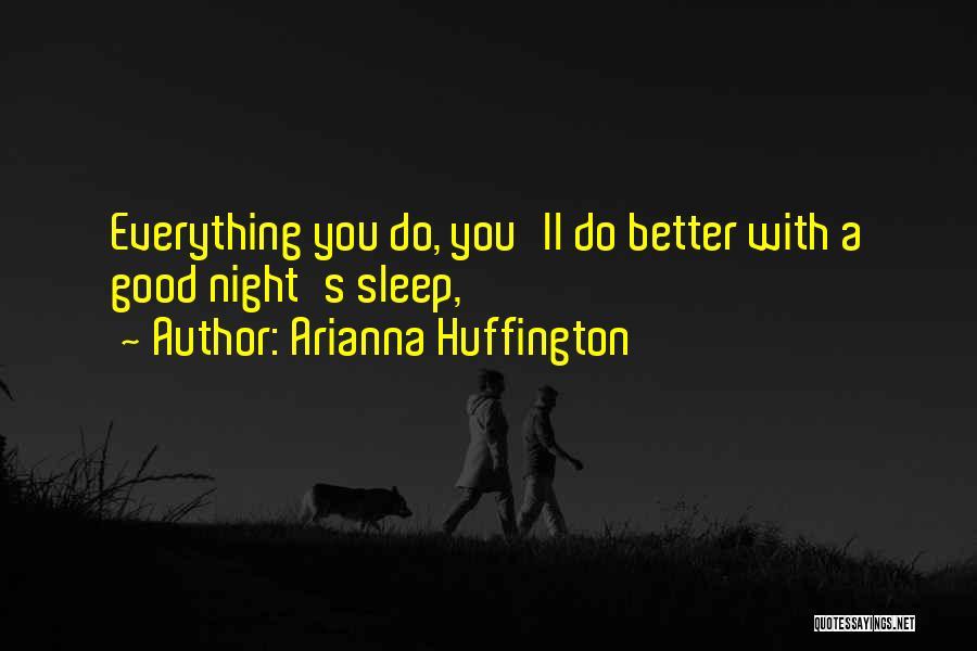 Arianna Huffington Quotes 1022800