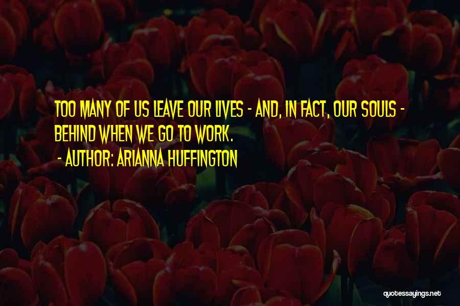 Arianna Huffington Quotes 2012542