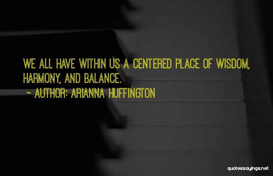 Arianna Huffington Quotes 204870