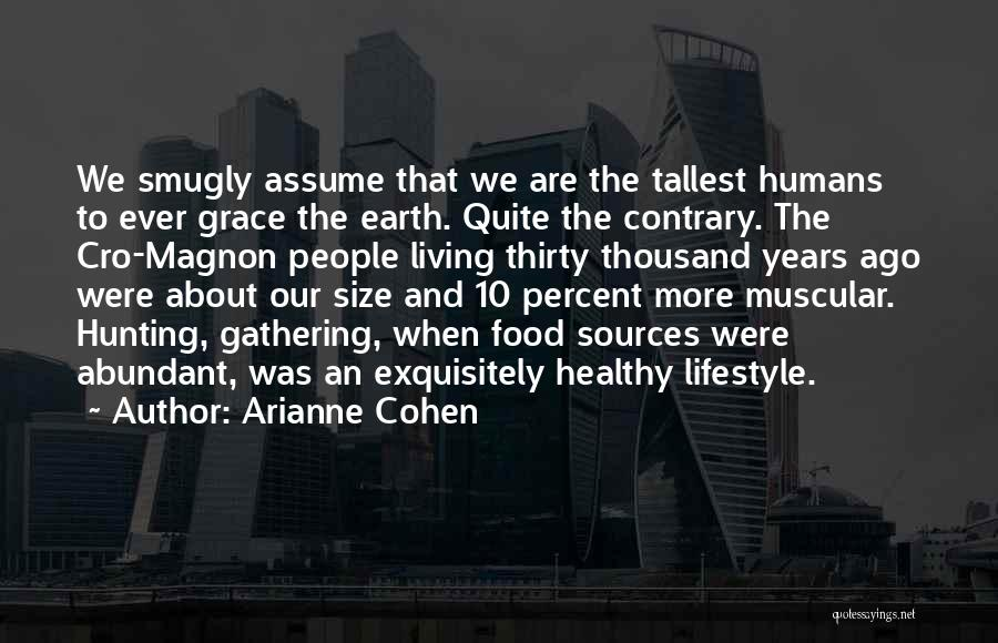 Arianne Cohen Quotes 378572