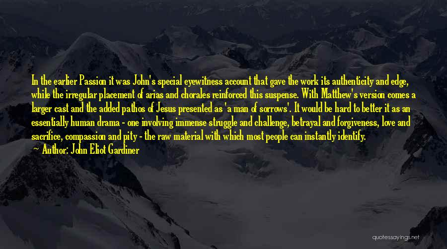 Arias Quotes By John Eliot Gardiner