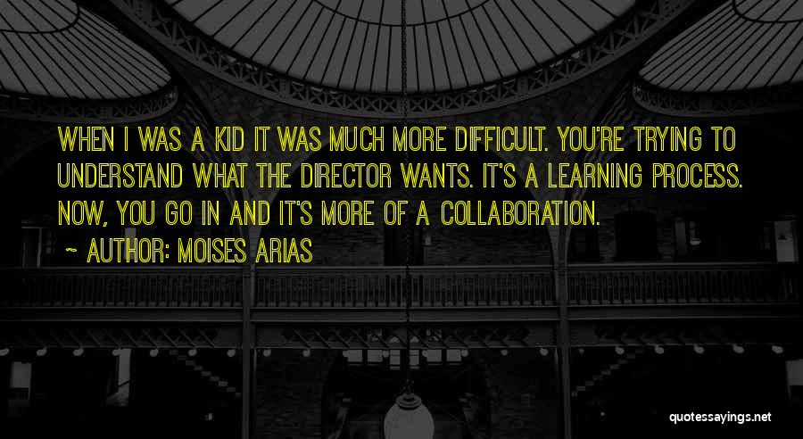 Arias Quotes By Moises Arias