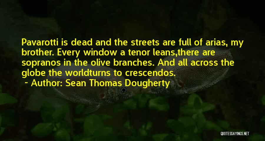 Arias Quotes By Sean Thomas Dougherty