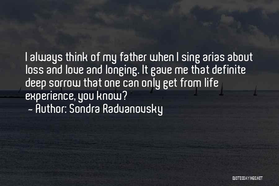 Arias Quotes By Sondra Radvanovsky