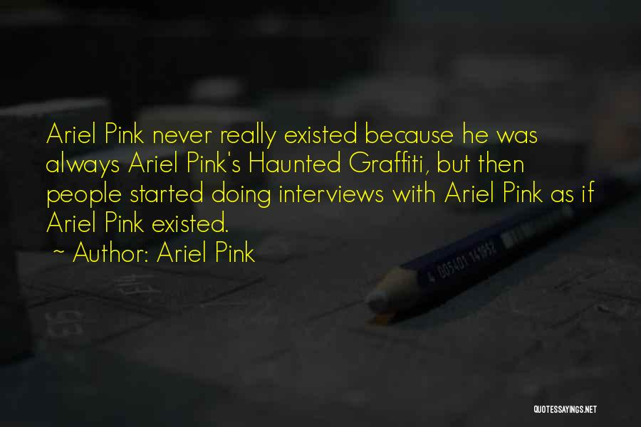 Ariel Pink Quotes 1152768