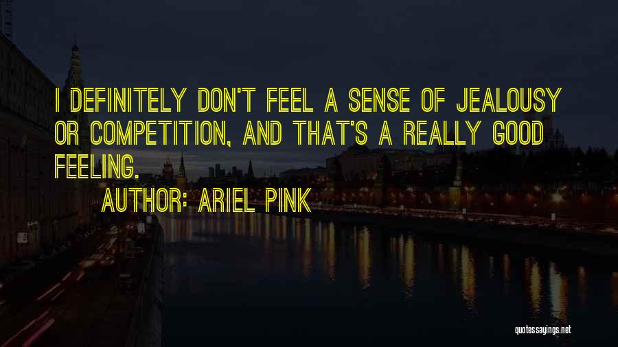 Ariel Pink Quotes 1256714