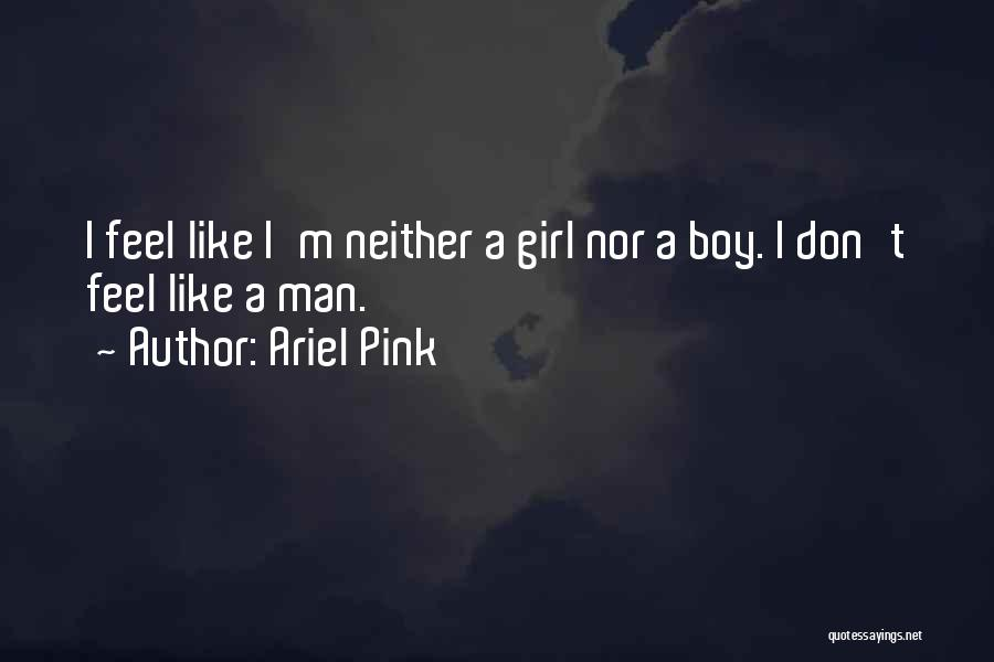 Ariel Pink Quotes 1328683