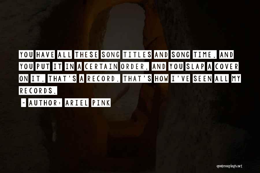 Ariel Pink Quotes 1332021