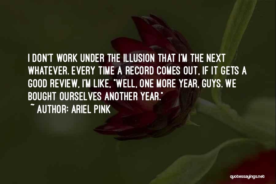 Ariel Pink Quotes 1722287