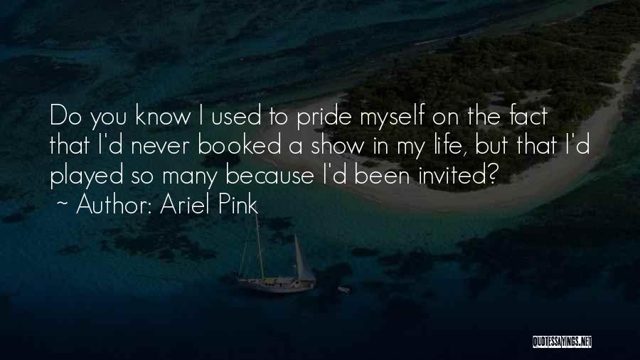 Ariel Pink Quotes 1801467