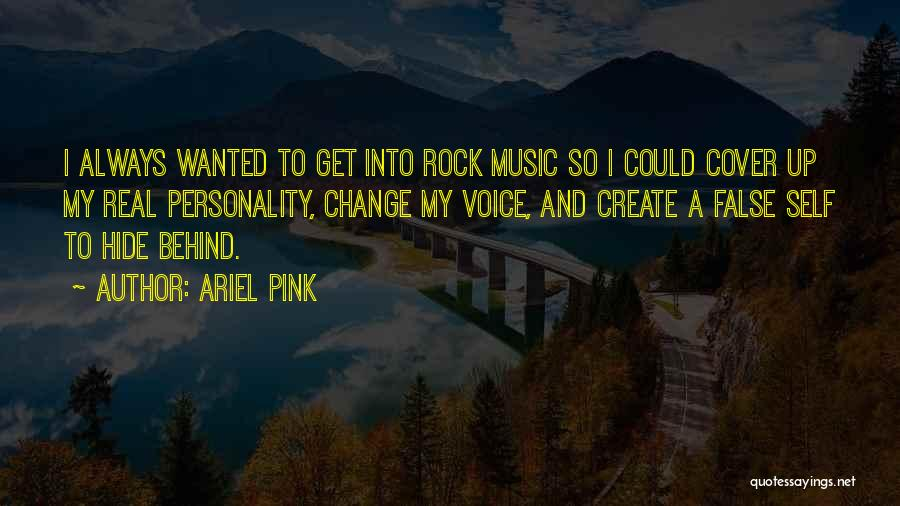 Ariel Pink Quotes 1908492