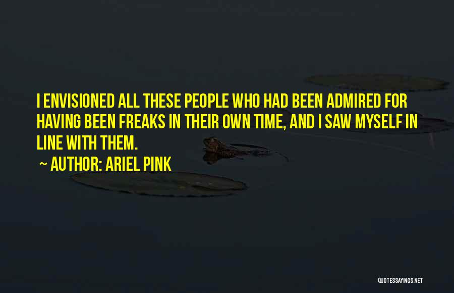 Ariel Pink Quotes 2077044