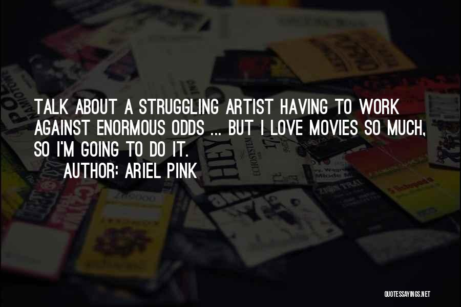 Ariel Pink Quotes 2163295