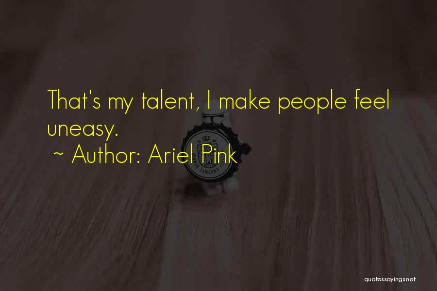 Ariel Pink Quotes 2181460