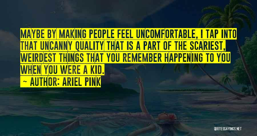 Ariel Pink Quotes 2235786