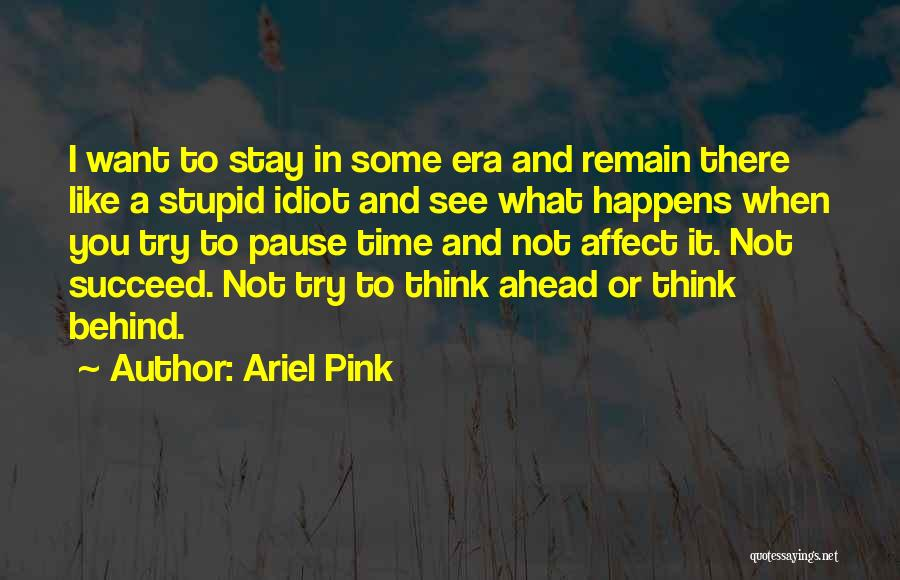 Ariel Pink Quotes 291092