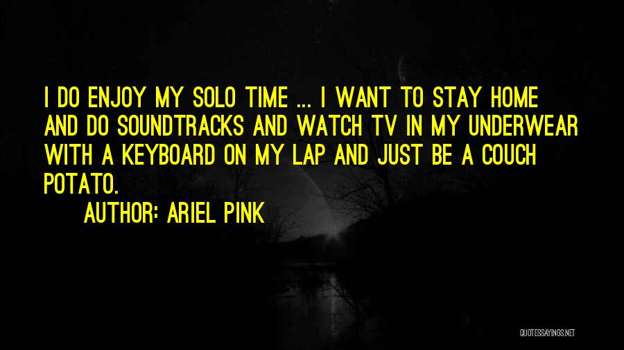 Ariel Pink Quotes 414830