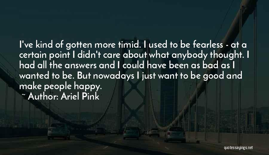 Ariel Pink Quotes 448571