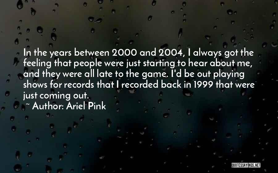 Ariel Pink Quotes 678493
