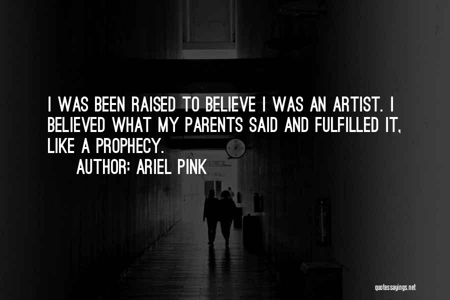 Ariel Pink Quotes 713023