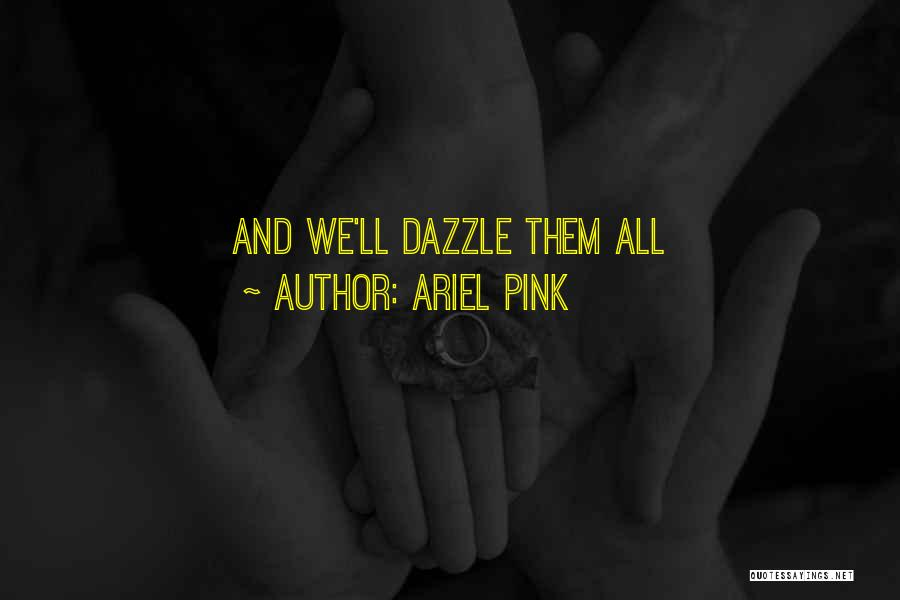 Ariel Pink Quotes 910020