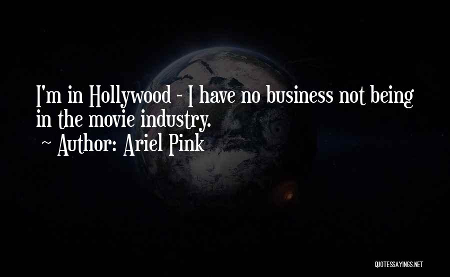 Ariel Pink Quotes 947995