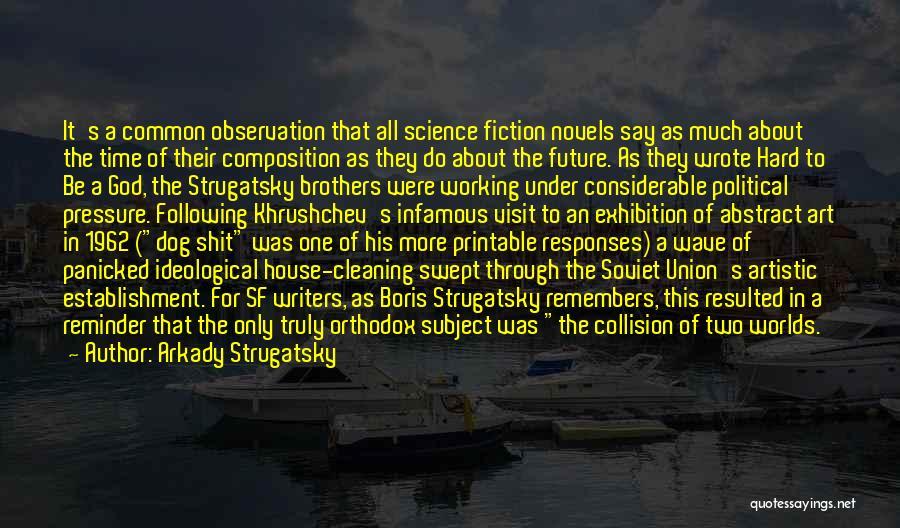 Arkady And Boris Strugatsky Quotes By Arkady Strugatsky