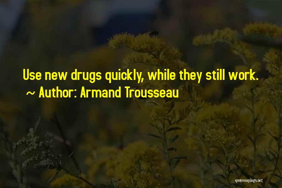 Armand Trousseau Quotes 2086898