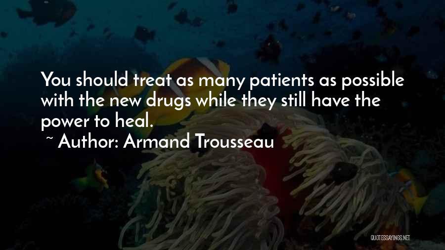 Armand Trousseau Quotes 698465