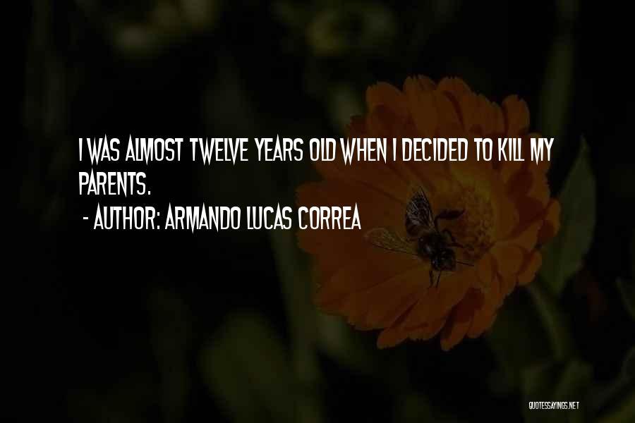 Armando Lucas Correa Quotes 114580