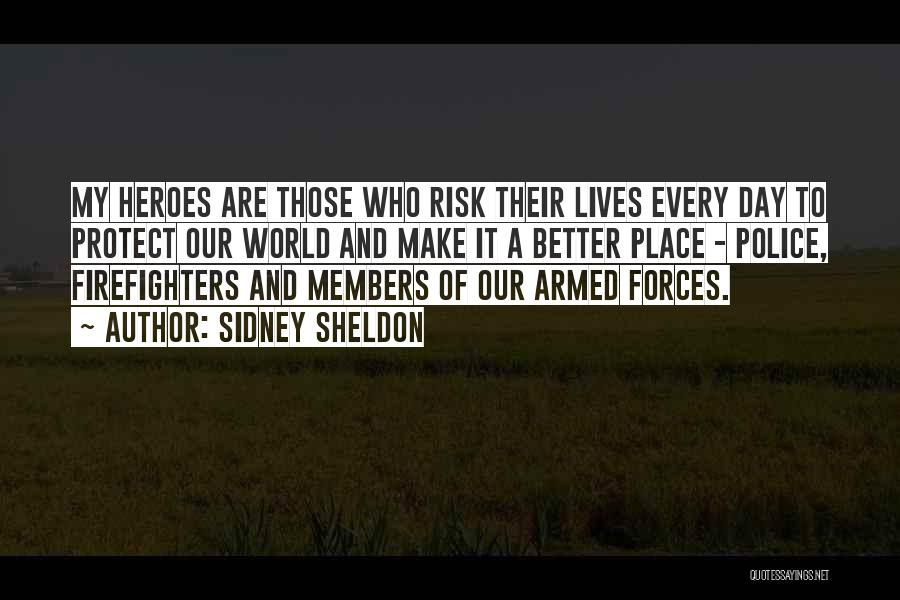 Armed Forces Day Quotes By Sidney Sheldon