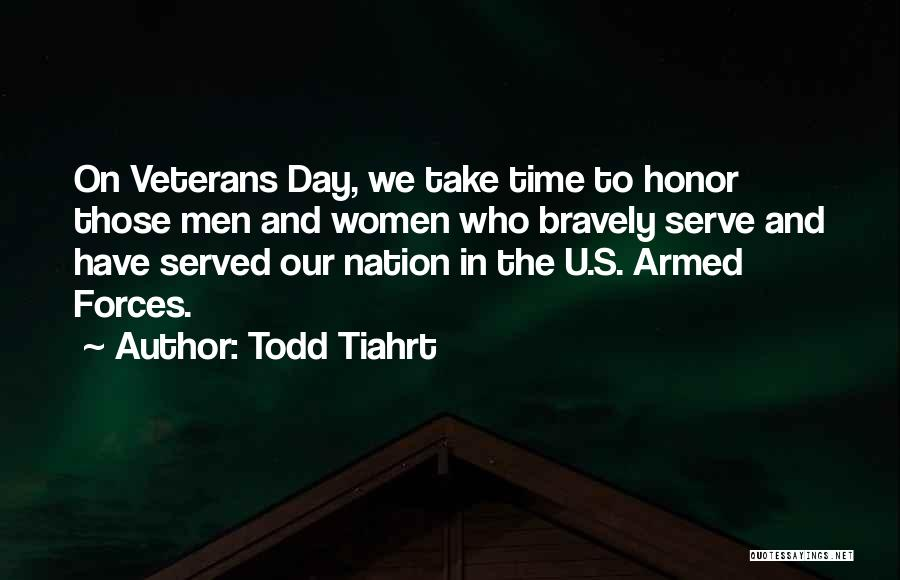 Armed Forces Day Quotes By Todd Tiahrt