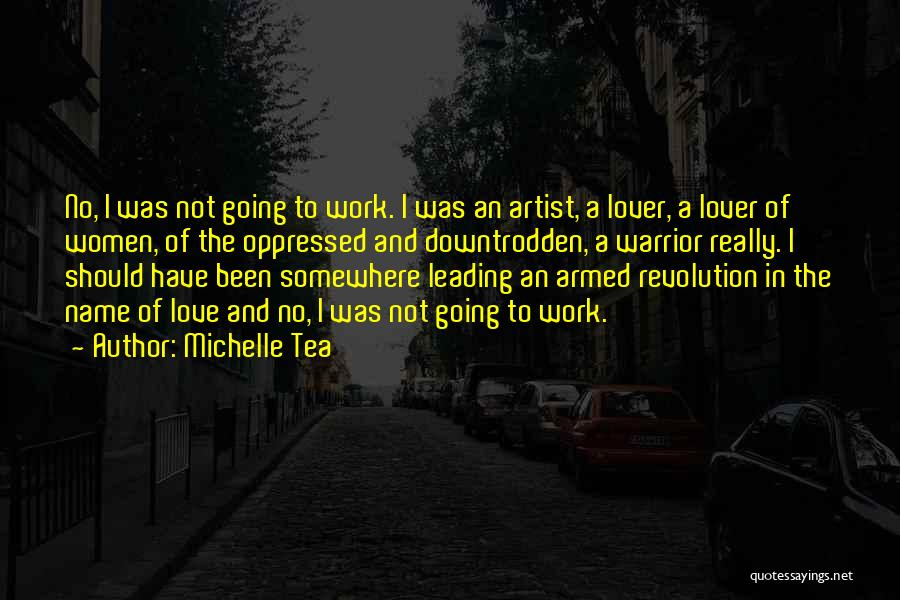 Armed Revolution Quotes By Michelle Tea
