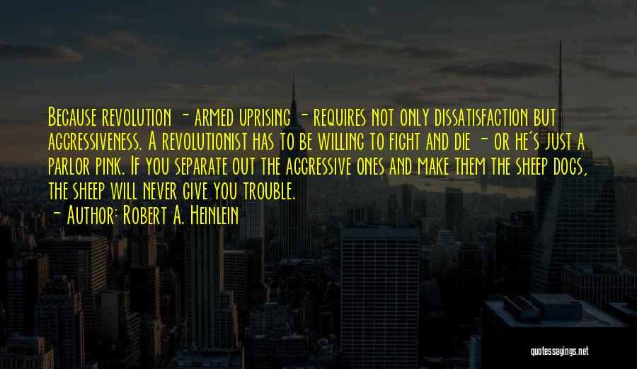 Armed Revolution Quotes By Robert A. Heinlein